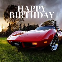 The Ultimate Chevrolet Corvette Database Sweet Birthday Quotes, Birthday Wishes Gif, Boyfriend Birthday Quotes, Happy Birthday Cards, Birthday Greetings, Happy Birthdays, Image List, Holiday Pictures, Corvettes