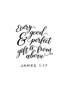 Mom Quotes From Daughter Discover James 1 17 James 1 Every good and perfect gift Black and White Bible Verse Printable Nursery Print Christian Wall Art Scripture Art Bible Verses For Women, Encouraging Bible Verses, Bible Encouragement, Printable Bible Verses, Favorite Bible Verses, Bible Verses Quotes, Bible Scriptures, Baby Bible Verses, Bible Verses About Family