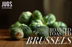 Roasted Toasted Brussels Sprouts Recipe — Just Us Gals