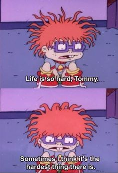 Rugrats has the best quotes. Chuckie Rugrats, Rugrats Funny, Rugrats Cartoon, 90s Cartoons, Cartoon Characters, Nicky Larson, Life Is Hard, 90s Kids, Tumblr