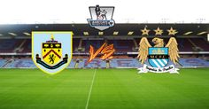 Prediksi Burnley vs Manchester City, Prediksi Burnley vs Manchester City 15 Maret 2015, Head to Head Burnley vs Manchester City, Bursa Taruhan Burnley vs Manchester City, Jadwal Pertandingan Burnley vs Manchester City, Susunan Pemain Burnley vs Manchester City  http://infobolascore88.com/prediksi-burnley-vs-manchester-city-15-maret-2015/