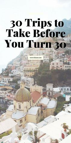 30 trips to take before you turn 30