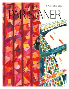 The Parisianer. Inspired by the famous cover of The New Yorker, known for their illustrations, 100 illustrators artists each produced a cover offering his vision of Paris. Illustration Parisienne, Paris Illustration, Japanese Illustration, Magazine Illustration, Travel Illustration, New Yorker Covers, The New Yorker, Cover Pages, Cover Art