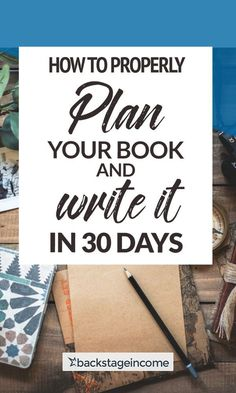 How to Plan Your Book and Write in Less than 30 Days (Mind-map) – BackstageIncome What you must do to properly plan your book and write it in 30 days!