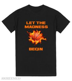 Basketball Madness Shirts These basketball march madness shirts are a must for any basketball enthusiast! They feature a basketball in a swirl of flames giving the impression the ball is on fire. Printed on Skreened T-Shirt