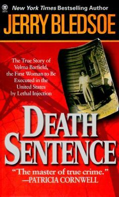 Death Sentence: The True Story of Velma Barfield's Life, Crimes, and Punishment by Jerry Bledsoe, http://www.amazon.com/dp/0451407555/ref=cm_sw_r_pi_dp_S6fytb0Z5A0WV