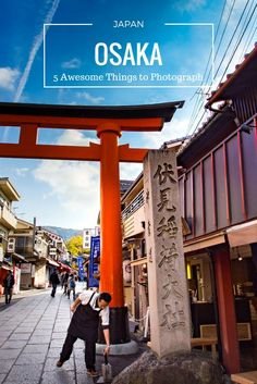 Things to do in Osaka Japan. Places to photograph in Osaka Japan.