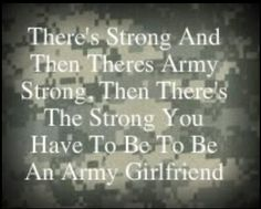 there's strong and then there's army strong, then there's the strong you have to be to be an army girlfriend. (: true that! I hold no formal title and I get no recognition. I rely on the good Faith of his family to tell me if anything happens. Military Girlfriend Quotes, Military Love Quotes, Navy Girlfriend, Boyfriend, Army Life, Military Life, Military Spouse, Military Honors, Military Deployment