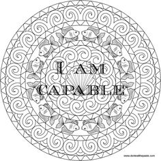 my social worker printed out some positive affirmations for me i couldnt find the source of them so i added some positivity to some mandalas i