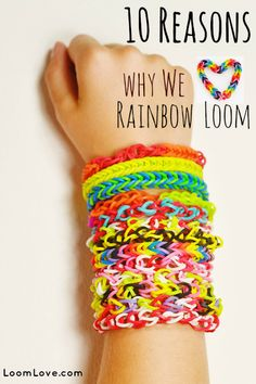 10 Reasons Why We Love Rainbow Loom