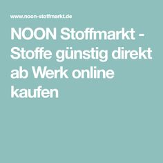 NOON Stoffmarkt - Stoffe günstig direkt ab Werk online kaufen