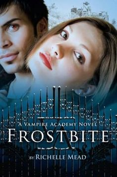 REVIEW: Frostbite (Vampire Academy Book 2) by Richelle Mead (@RichelleMead)
