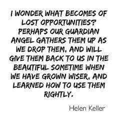 In the beautiful sometime when we have grown wiser & learned how to use them rightly <3