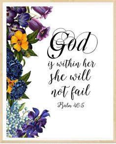 God is within her she will not fail bible verse psalm 46 5 bibleverse# bibleverseprint bibleverseprint Bible Verses About Love, Favorite Bible Verses, Quotes About God, Bible Verses Quotes, Bible Scriptures, Faith Quotes, Faith Scripture, Prayer Quotes, Bible Art