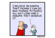 Dogbert's view on karma.[dilbert]