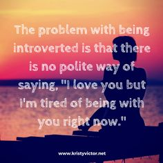 Introvert problems Kristy Victor is a Life Coach for Highly Sensitive Introverts www.kristyvictor.net