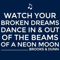"""""""Neon Moon"""" ~ Brooks & Dunn This song will forever be my parents' song. They never miss a chance to dance to it, and watching them dance makes my heart smile."""