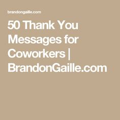 50 Thank You Messages for Coworkers | BrandonGaille.com