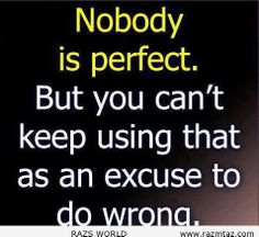 NOBODY IS PERFECT ...BUT  ... - http://www.razmtaz.com/nobody-is-perfect-but/