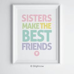 Sisters make the best friends printable art, sister quote printable wall art, shared bedroom wall art, sisters wall art sign, siblings art Printable Quotes, Printable Wall Art, Pastel Girls Room, Baby Room Wall Art, Simple Prints, International Paper Sizes, Sister Quotes, Frame It, As You Like