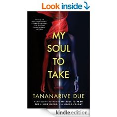 Amazon.com: My Soul to Take: A Novel eBook: Tananarive Due: Kindle Store