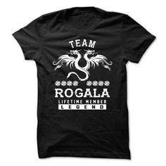 I Love TEAM ROGALA LIFETIME MEMBER T shirts