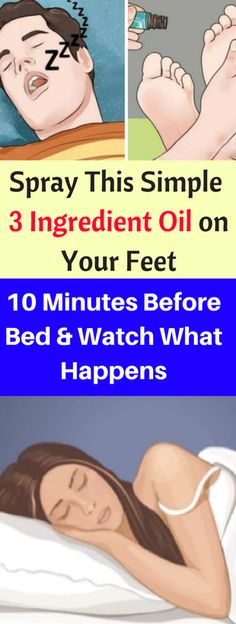 Spray This Simple-3Ingredient Oil on Your Feet 10 Minutes Before Bed and Watch What Happens - seeking habit