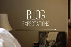 Thoughts | Blog Expectations | Taking Steps Home