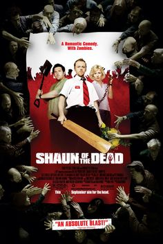 Shaun of the Dead, one of the funniest movies ever made!