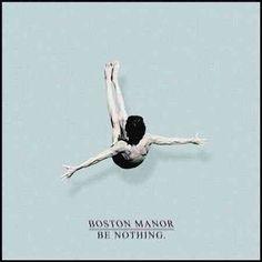 Boston Manor - Be Nothing.