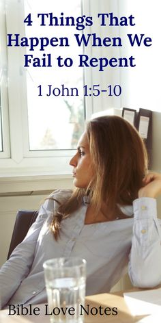 4 Things That Happen When We Fail to Repent - 1 John 1:5-7