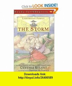 The Storm (The Lighthouse Family) (9780689848827) Cynthia Rylant, Preston McDaniels , ISBN-10: 068984882X  , ISBN-13: 978-0689848827 ,  , tutorials , pdf , ebook , torrent , downloads , rapidshare , filesonic , hotfile , megaupload , fileserve