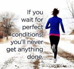 If you #wait for #perfect conditions, you'll never get anything done! #nevergiveup. Be #fit stay #healthy. #721nutrition's #organic #superfoods #protein #shake. #motivation #fitness #running #workout