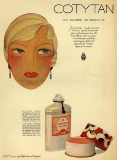 """Coty cosmetics ad for Coty Tan, 1929.    A vogue for tanning began in the late 20s. It was smart to be tan in the summer - also in winter, when those who could afford to went skiing or to one of the new """"winter playground"""" resorts that could now be comfortably reached by train or plane, or on a pleasure cruise. The international set flocked to the French Riviera, where according to legend, Coco Chanel """"accidentally"""" got a tan while yachting and supposedly created a fad for"""