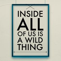 Inside All of us is a WILD THING  #inspiration #quoteoftheday #entrepreneurship #entrepreneur #exploreeverything #igers #instagramhub #smallbusinessowner #smallbusiness #startup #startups #startuplife #success #selfemployed #quotes #founder #motivation #onlinebusiness