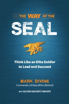 Art of Manliness Podcast Episode #60: The Way of the SEAL With Mark Divine