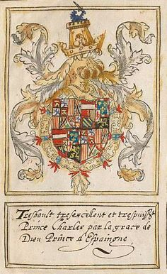 1555 Coat of arms of Don Carlos of Spain (Charles, Prince of Asturias). Livre du toison d'or, The Netherlands, 1590.