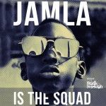 Jamla_Is_The_Squad