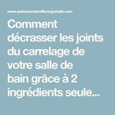 Comment décrasser les joints du carrelage de votre salle de baingrâce à 2 ingrédients seulement • Quebec echantillons gratuits