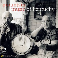 """CD or FLAC download.  Originally issued as a single LP in 1960, Mountain Music of Kentucky was praised as """"the greatest Kentucky record ever issued and one of the greatest records in the entire literature of American folk song"""" (San Francisco Chronicle 1960).  This much expanded compilation features some of the ..."""