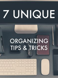 7 Organizing Tips & Tricks - some helpful, cheap hacks to help you get organized.