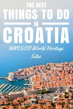 Things to do in Croatia: UNESCO World Heritage Sites. Apart from over a thousand islands, inlets and isles on its Adriatic coastline, Croatia also boasts 7 UNESCO World Heritage Sites that are not to be missed.