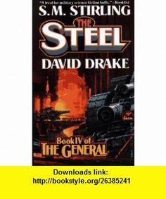 The Steel (The Raj Whitehall Series The General, Book 4) (9780671721893) S.M. Stirling, David Drake , ISBN-10: 0671721895  , ISBN-13: 978-0671721893 ,  , tutorials , pdf , ebook , torrent , downloads , rapidshare , filesonic , hotfile , megaupload , fileserve