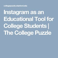 Instagram as an Educational Tool for College Students | The College Puzzle American Teen, Fitness Photos, College Students, Puzzle, Education, Instagram, Puzzles, Student, Onderwijs