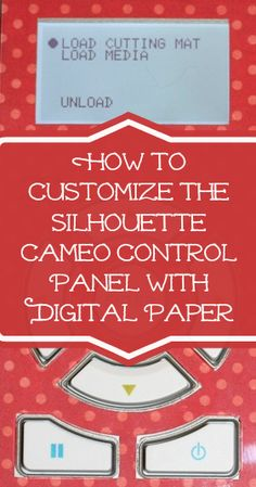 How to Customize the Silhouette Cameo Control Panel with Digital Paper #SilhouetteCameo #diecut #tutorials