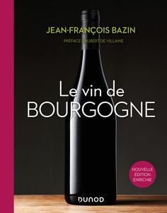 Buy Le vin de Bourgogne - 3e éd. by  Jean-François Bazin and Read this Book on Kobo's Free Apps. Discover Kobo's Vast Collection of Ebooks and Audiobooks Today - Over 4 Million Titles!