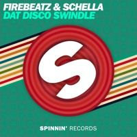 Firebeatz & Schella - Dat Disco Swindle (Available February 15) by Spinnin' Records on SoundCloud