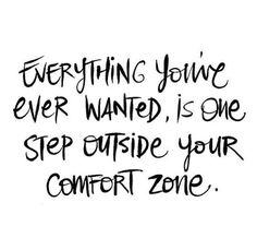 step outside your comfort zone//