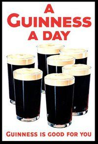 Guinness. I told you it's good for me!