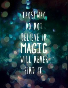 #believe #magic #wordsofwisdom